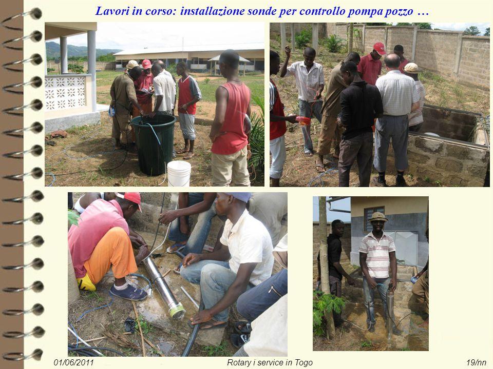 01/06/2011Rotary i service in Togo19/nn Lavori in corso: installazione sonde per controllo pompa pozzo …