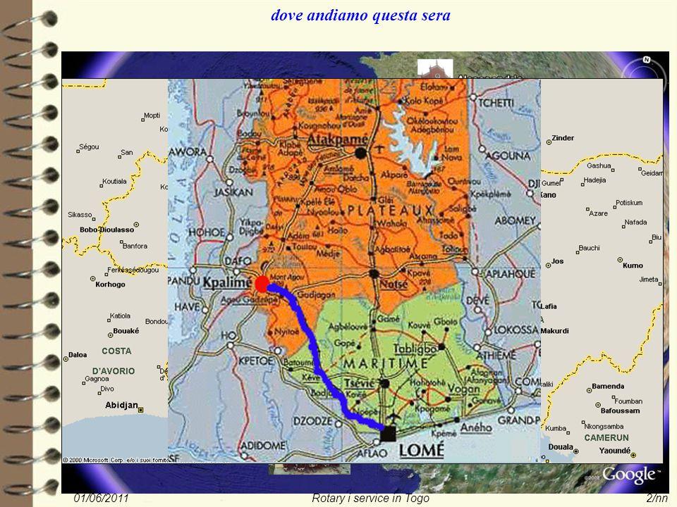 01/06/2011Rotary i service in Togo2/nn dove andiamo questa sera