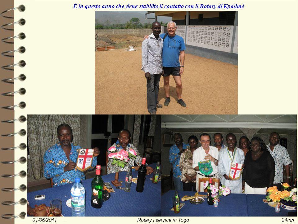 01/06/2011Rotary i service in Togo24/nn È in questo anno che viene stabilito il contatto con il Rotary di Kpalimè