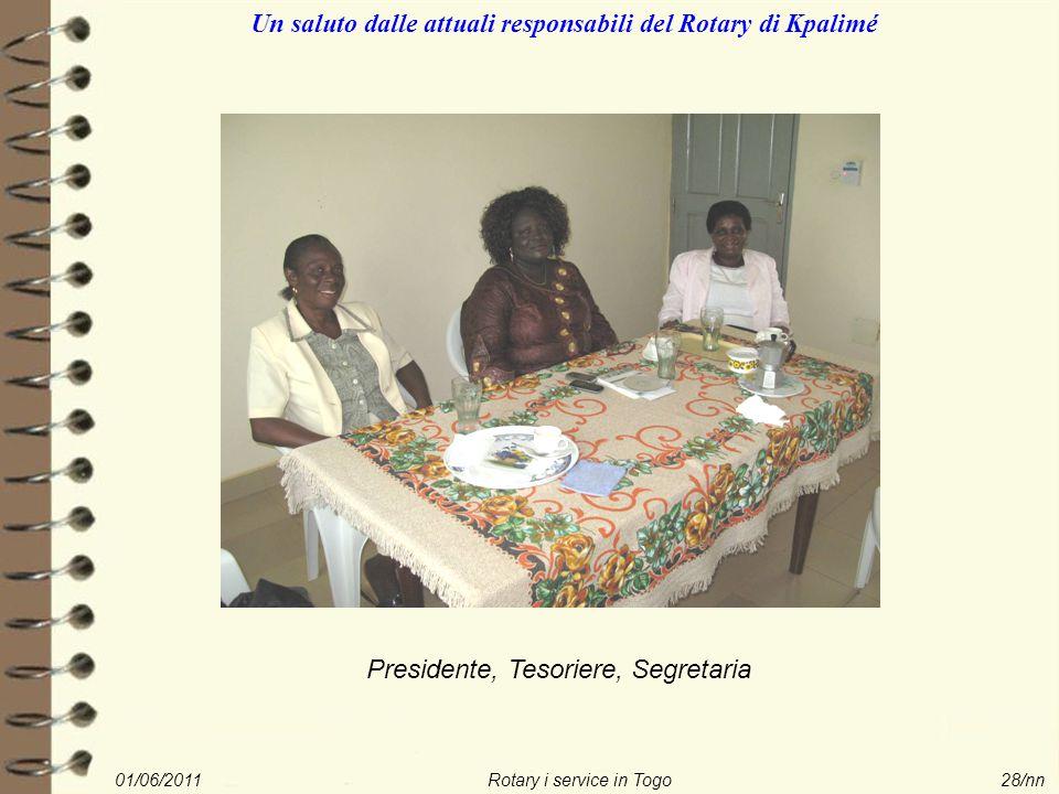 01/06/2011Rotary i service in Togo28/nn Un saluto dalle attuali responsabili del Rotary di Kpalimé Presidente, Tesoriere, Segretaria