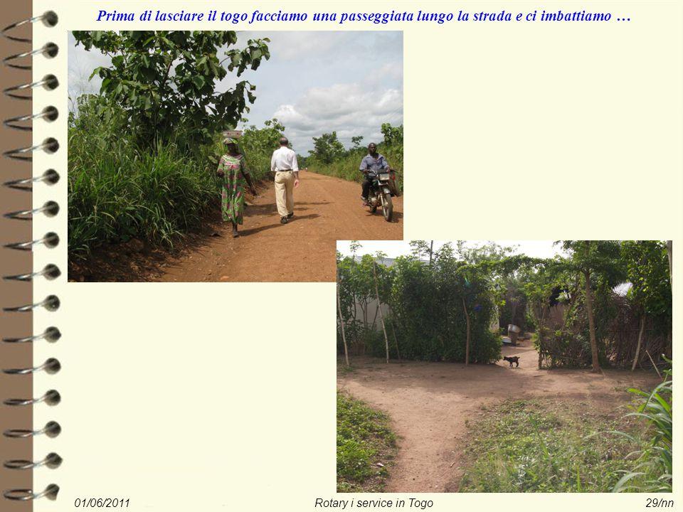 01/06/2011Rotary i service in Togo29/nn Prima di lasciare il togo facciamo una passeggiata lungo la strada e ci imbattiamo …