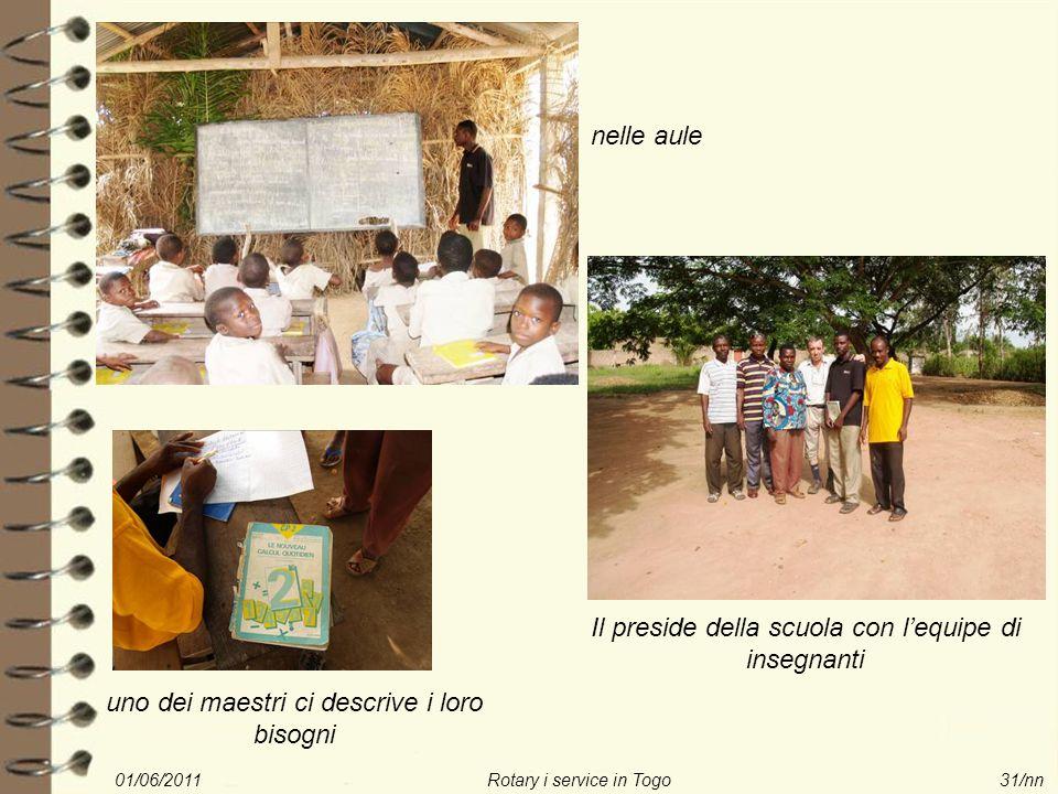 01/06/2011Rotary i service in Togo31/nn nelle aule Il preside della scuola con l'equipe di insegnanti uno dei maestri ci descrive i loro bisogni