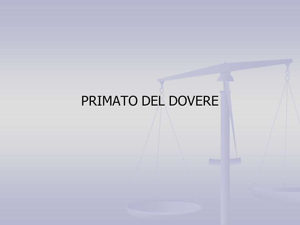 PRIMATO DEL DOVERE