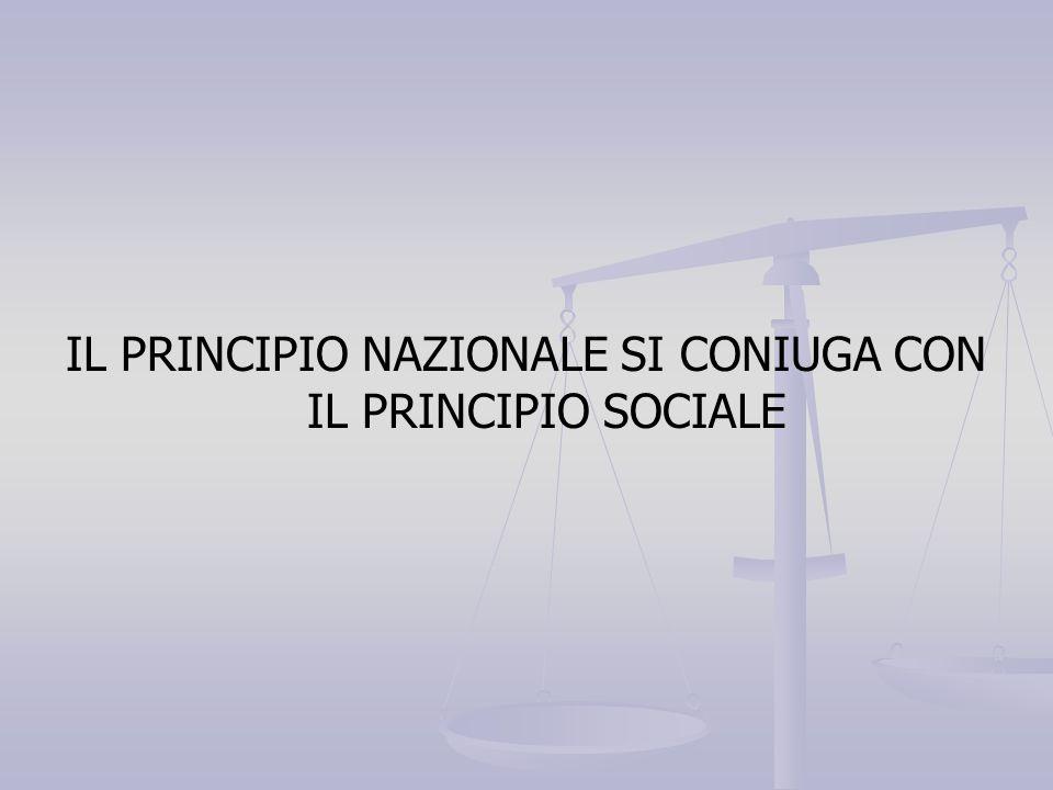 IL PRINCIPIO NAZIONALE SI CONIUGA CON IL PRINCIPIO SOCIALE