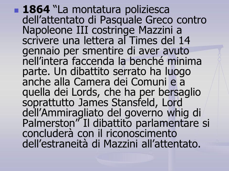 """1864 """"La montatura poliziesca dell'attentato di Pasquale Greco contro Napoleone III costringe Mazzini a scrivere una lettera al Times del 14 gennaio p"""