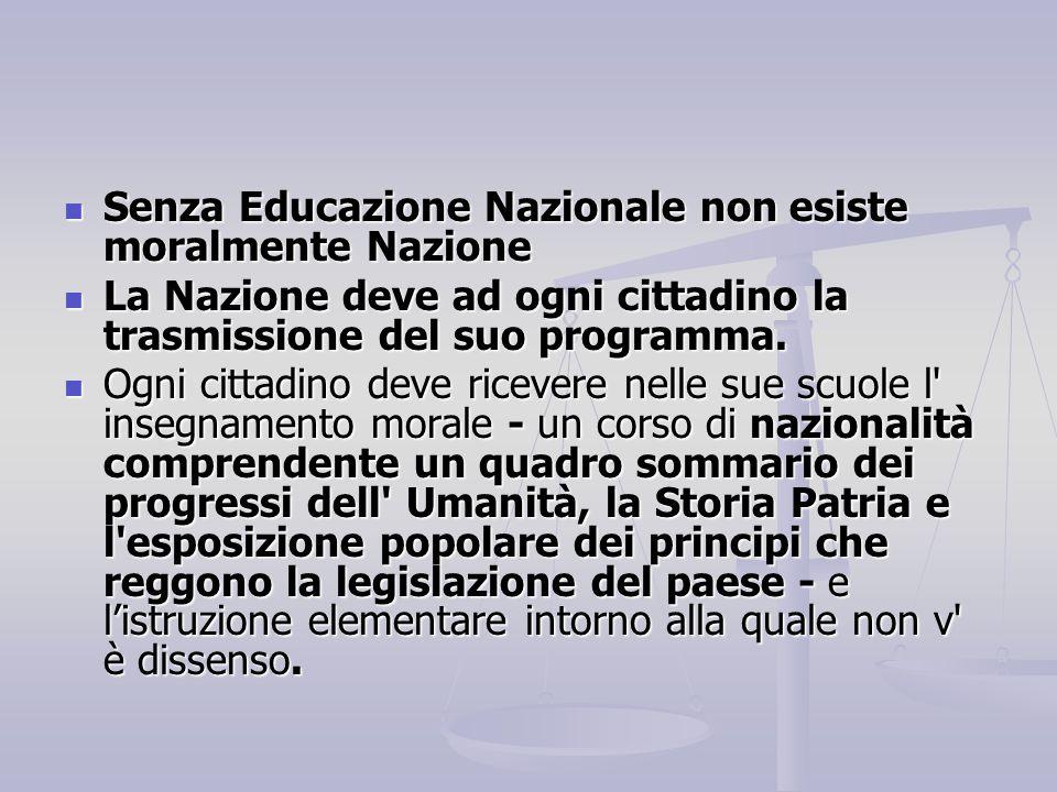 Senza Educazione Nazionale non esiste moralmente Nazione Senza Educazione Nazionale non esiste moralmente Nazione La Nazione deve ad ogni cittadino la