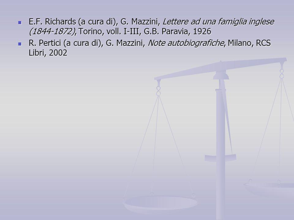 E.F. Richards (a cura di), G. Mazzini, Lettere ad una famiglia inglese (1844-1872), Torino, voll. I-III, G.B. Paravia, 1926 E.F. Richards (a cura di),
