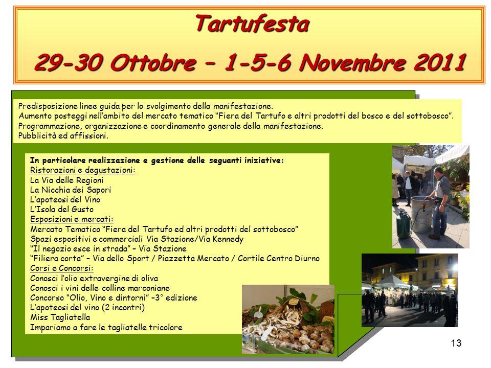 13 Tartufesta 29-30 Ottobre – 1-5-6 Novembre 2011 Predisposizione linee guida per lo svolgimento della manifestazione.