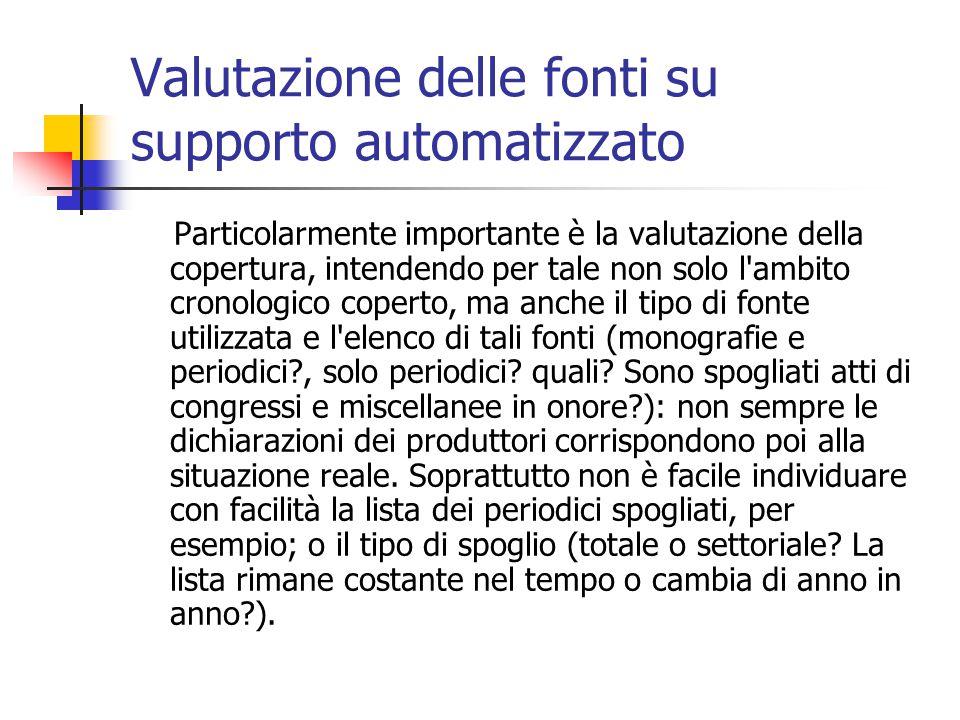 Valutazione delle fonti su supporto automatizzato Particolarmente importante è la valutazione della copertura, intendendo per tale non solo l'ambito c