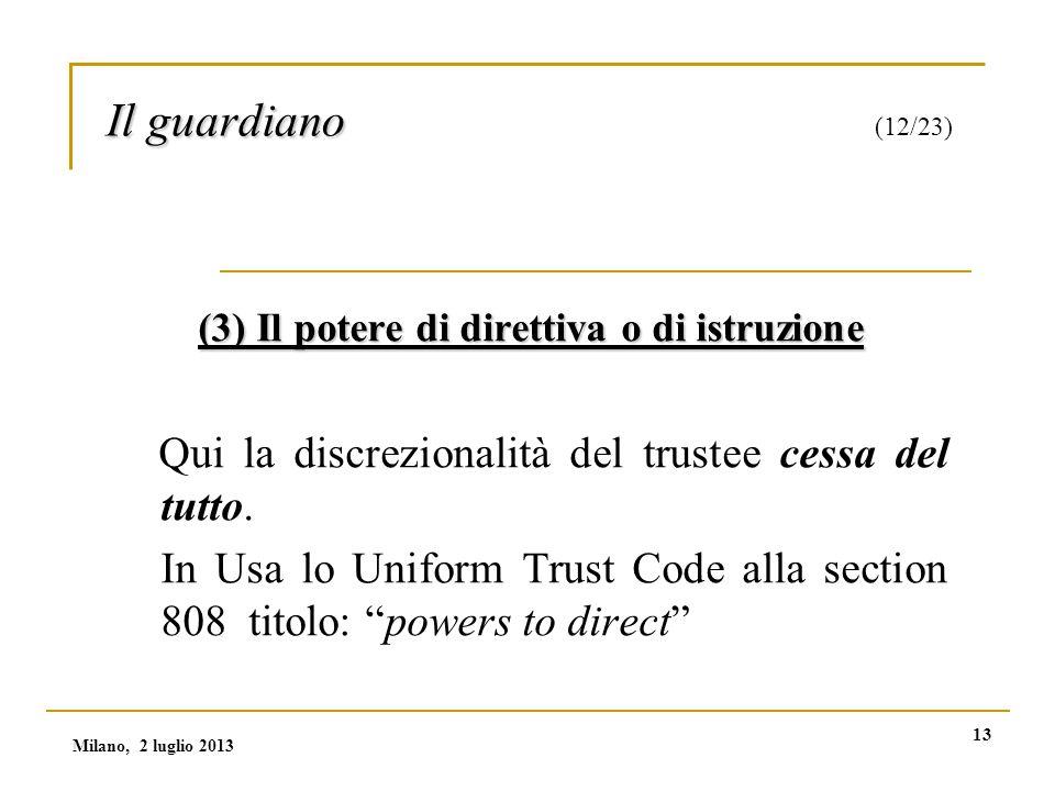 13 Il guardiano Il guardiano (12/23) (3) Il potere di direttiva o di istruzione Qui la discrezionalità del trustee cessa del tutto.