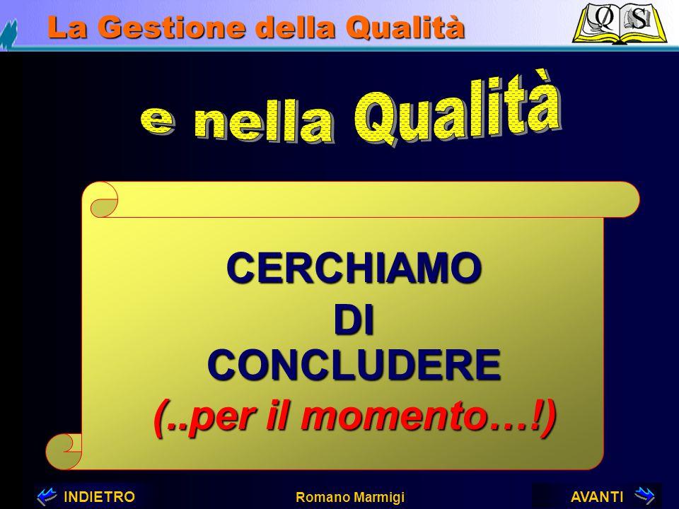 AVANTIINDIETRO Romano Marmigi La Gestione della Qualità Pertanto risulta essenziale…Riunioni Dati di Customer Satisfaction Segnalazionivarie NC n°1 data destin.