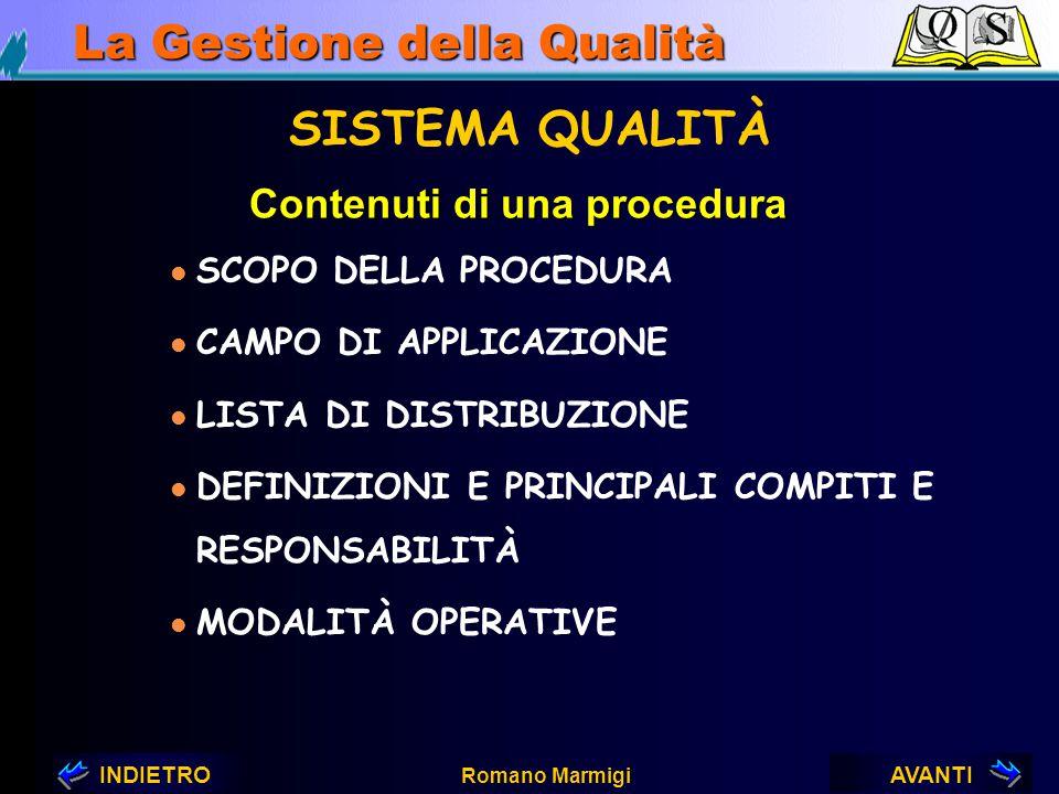 AVANTIINDIETRO Romano Marmigi La Gestione della Qualità La Procedura per la PASTIERA LA PROCEDURA DELLA PASTIERA PROGRAMMARE DATA DELLA CENA VERIFICAR