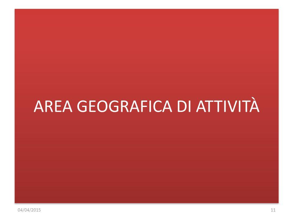 AREA GEOGRAFICA DI ATTIVITÀ 04/04/201511