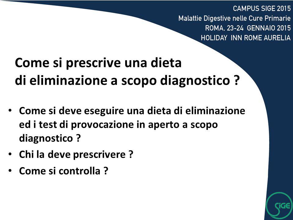 Come si prescrive una dieta di eliminazione a scopo diagnostico ? Come si deve eseguire una dieta di eliminazione ed i test di provocazione in aperto