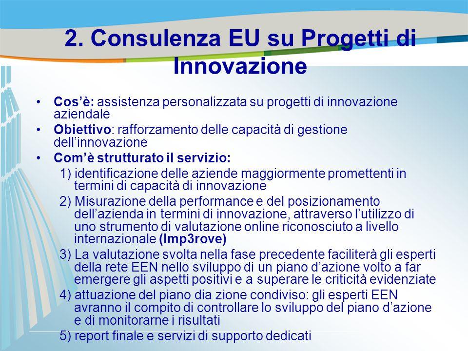 Cos'è: assistenza personalizzata su progetti di innovazione aziendale Obiettivo: rafforzamento delle capacità di gestione dell'innovazione Com'è strut