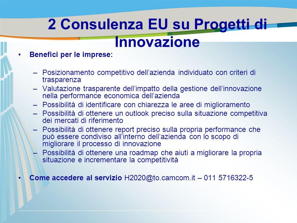 Benefici per le imprese: –Posizionamento competitivo dell'azienda individuato con criteri di trasparenza –Valutazione trasparente dell'impatto della g