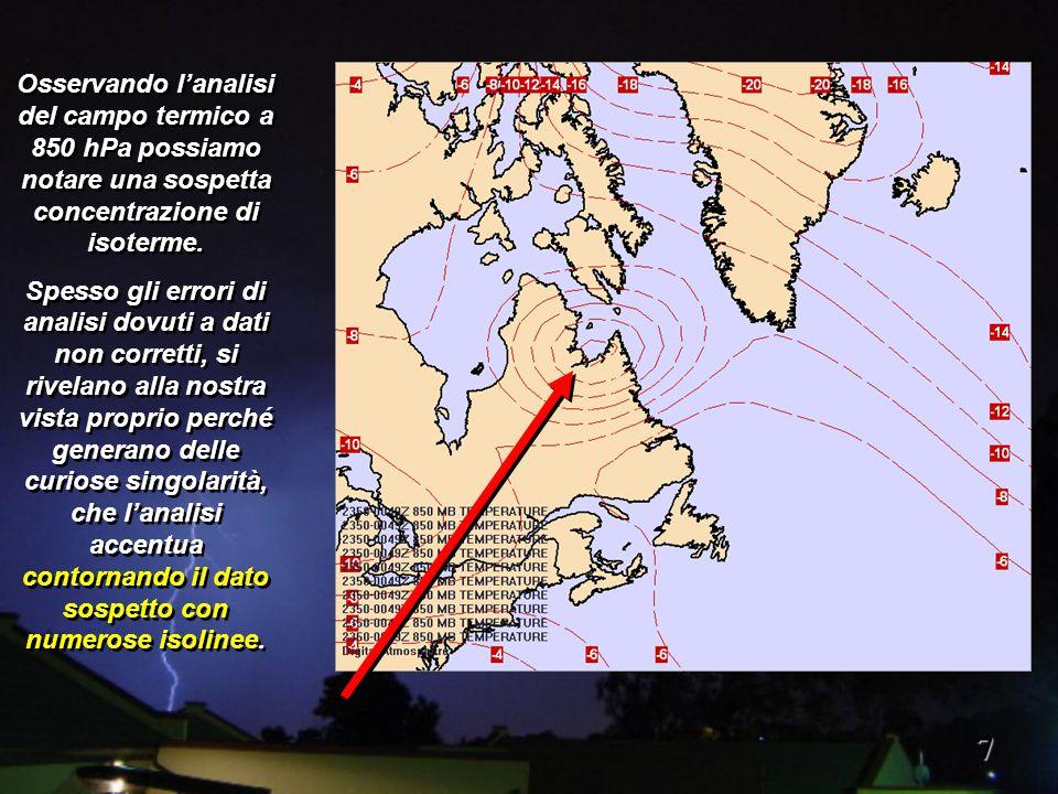 7 Osservando l'analisi del campo termico a 850 hPa possiamo notare una sospetta concentrazione di isoterme.