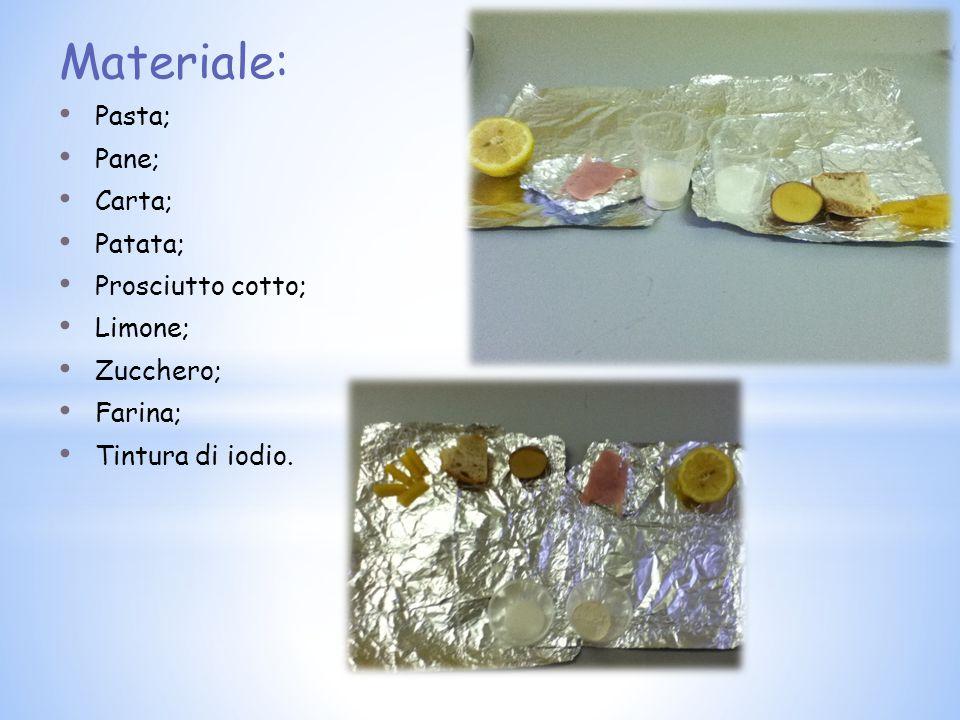 Materiale: Pasta; Pane; Carta; Patata; Prosciutto cotto; Limone; Zucchero; Farina; Tintura di iodio.