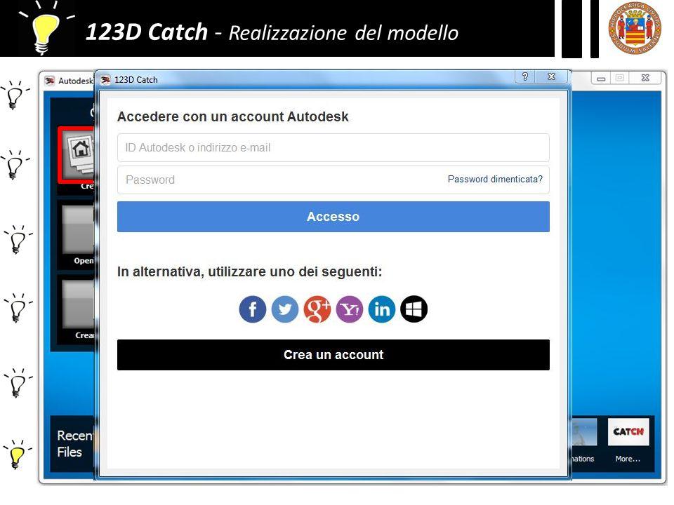 123D Catch - Realizzazione del modello