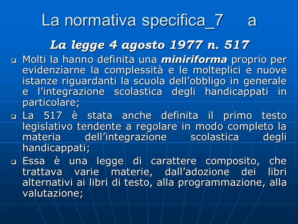 La normativa specifica_7 a La legge 4 agosto 1977 n.