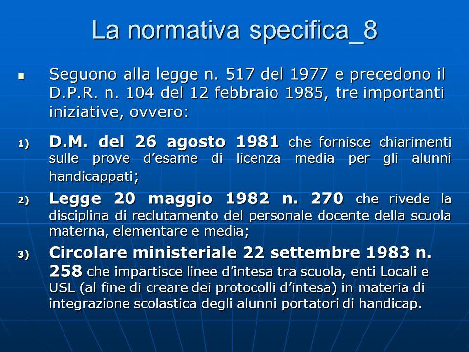 La normativa specifica_8 Seguono alla legge n.517 del 1977 e precedono il D.P.R.