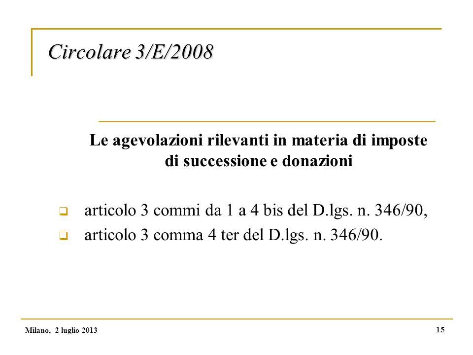 15 Circolare 3/E/2008 Le agevolazioni rilevanti in materia di imposte di successione e donazioni  articolo 3 commi da 1 a 4 bis del D.lgs.