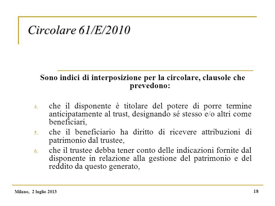 18 Circolare 61/E/2010 Sono indici di interposizione per la circolare, clausole che prevedono: 4.