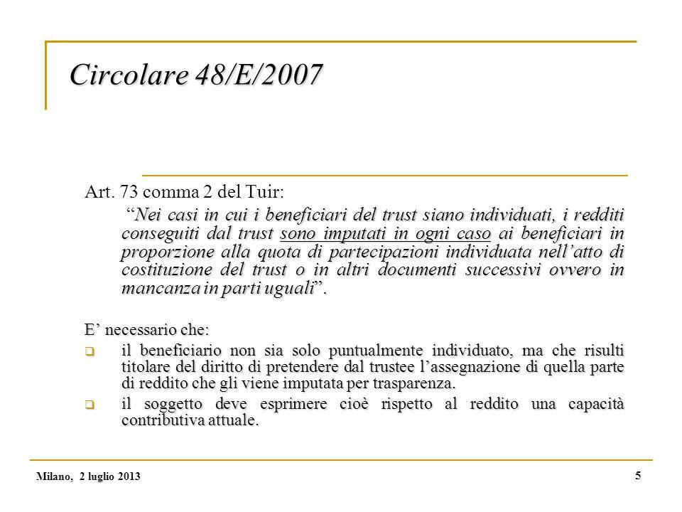 6 Circolare 48/E/2007 Non è sufficiente che un soggetto sia nominato nell'atto istitutivo quale beneficiario per qualificarlo come beneficiario individuato .
