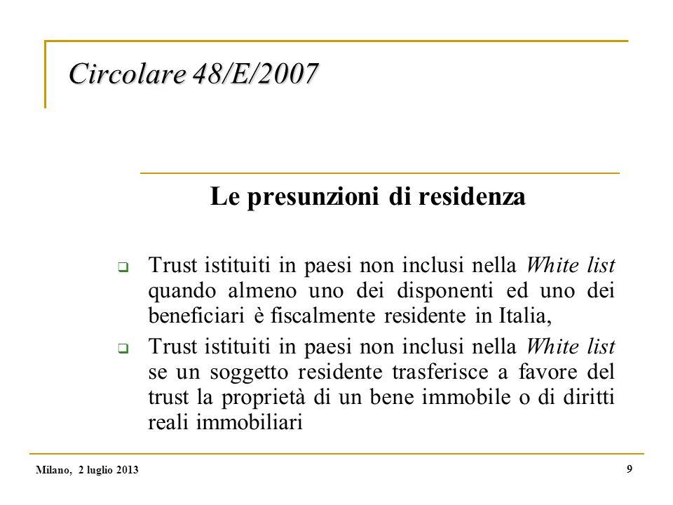 10 Circolare 48/E/2007 Adempimenti del trust  apertura del codice fiscale ( anche di una partita iva nei casi di inizio di un'attività rilevante ai fini iva )  presentazione delle dichiarazioni dei redditi per i redditi prodotti dal fondo in trust, Milano, 2 luglio 2013