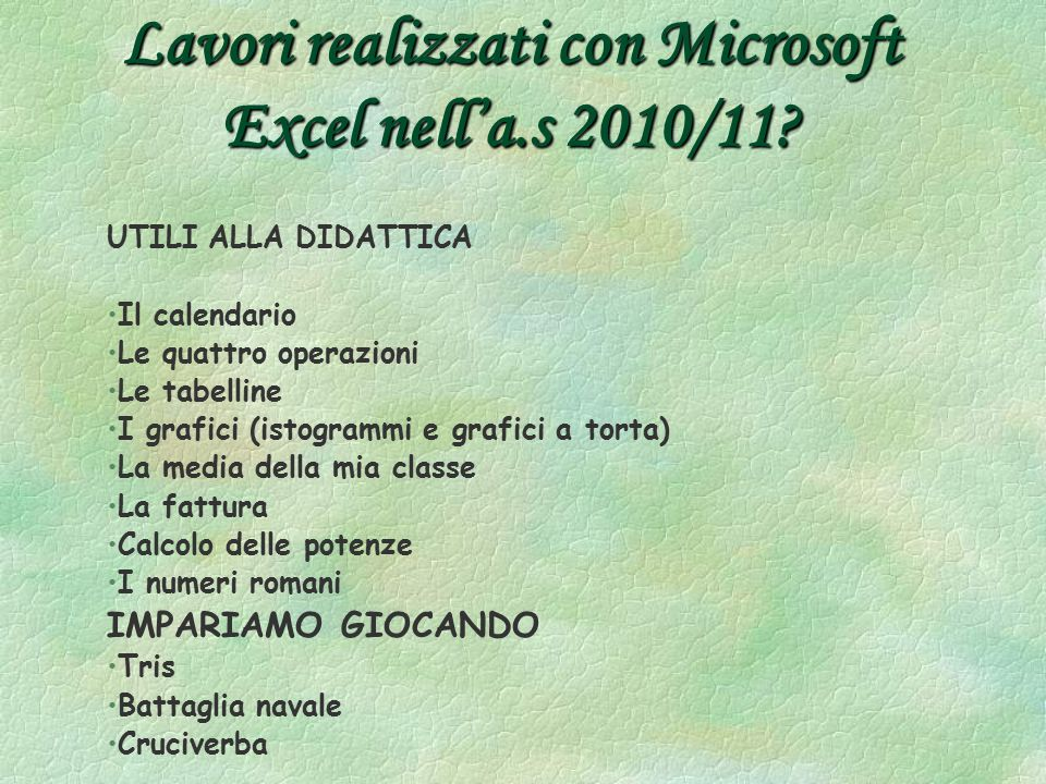 Lavori realizzati con Microsoft Excel nell'a.s 2010/11.