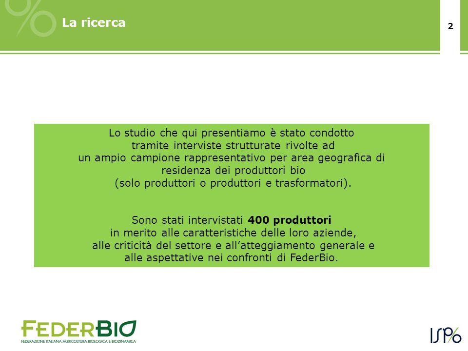 2 La ricerca Fase Qualitativa Fase Quantitativa Lo studio che qui presentiamo è stato condotto tramite interviste strutturate rivolte ad un ampio campione rappresentativo per area geografica di residenza dei produttori bio (solo produttori o produttori e trasformatori).