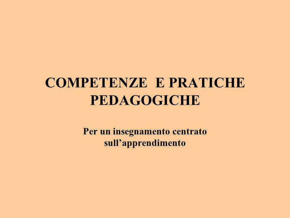 COMPETENZE E PRATICHE PEDAGOGICHE Per un insegnamento centrato sull'apprendimento