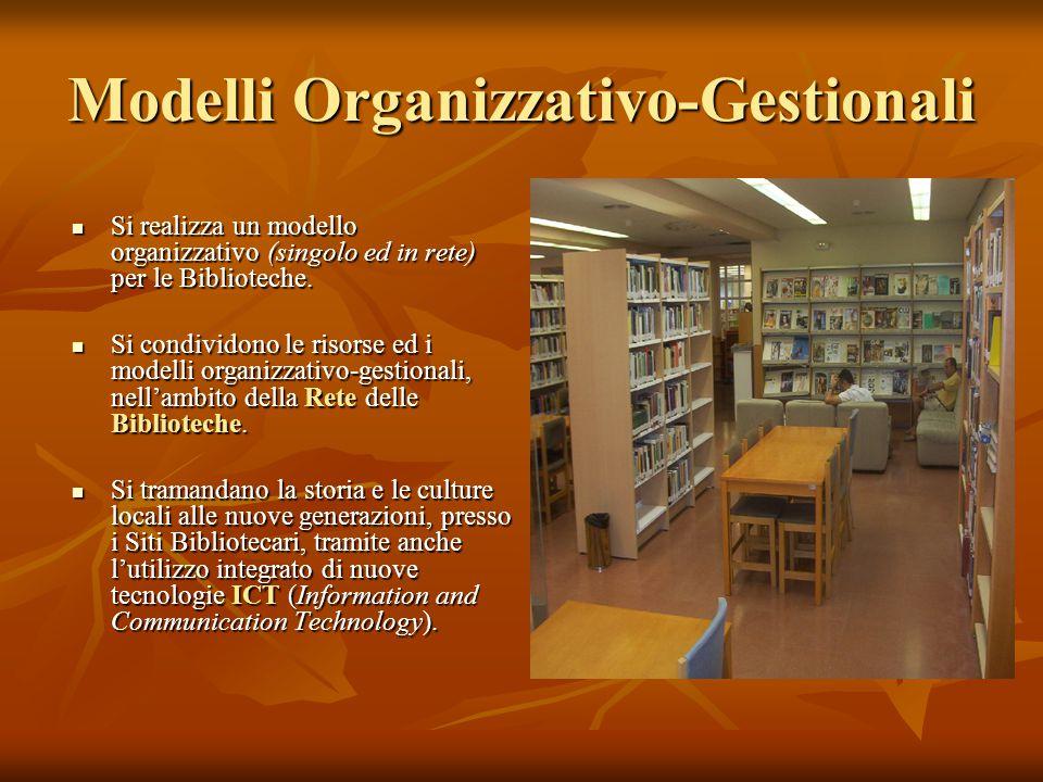 Modelli Organizzativo-Gestionali Si realizza un modello organizzativo (singolo ed in rete) per le Biblioteche.