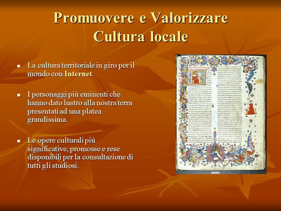Promuovere e Valorizzare Cultura locale La cultura territoriale in giro per il mondo con Internet.
