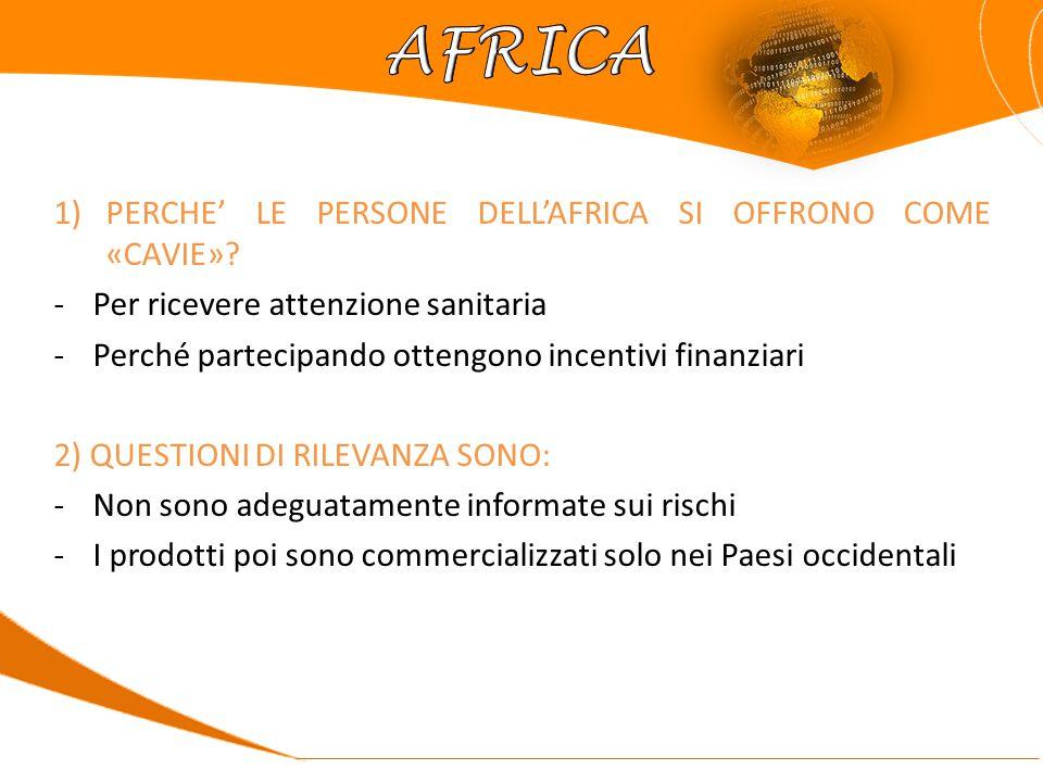 1)PERCHE' LE PERSONE DELL'AFRICA SI OFFRONO COME «CAVIE».