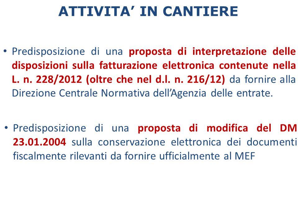 ATTIVITA' IN CANTIERE Predisposizione di una proposta di interpretazione delle disposizioni sulla fatturazione elettronica contenute nella L. n. 228/2