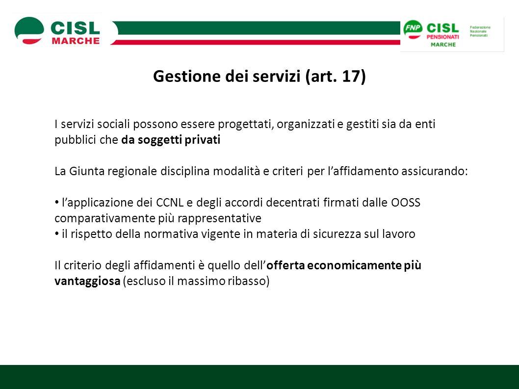 Gestione dei servizi (art. 17) I servizi sociali possono essere progettati, organizzati e gestiti sia da enti pubblici che da soggetti privati La Giun