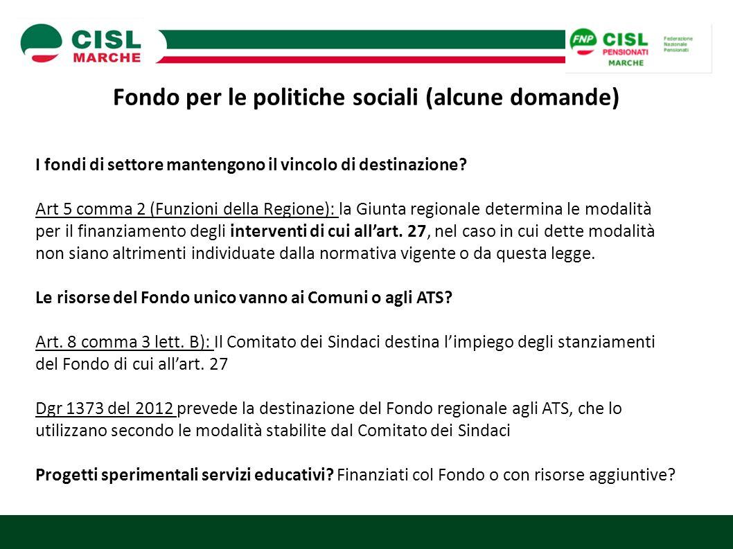 Fondo per le politiche sociali (alcune domande) I fondi di settore mantengono il vincolo di destinazione? Art 5 comma 2 (Funzioni della Regione): la G