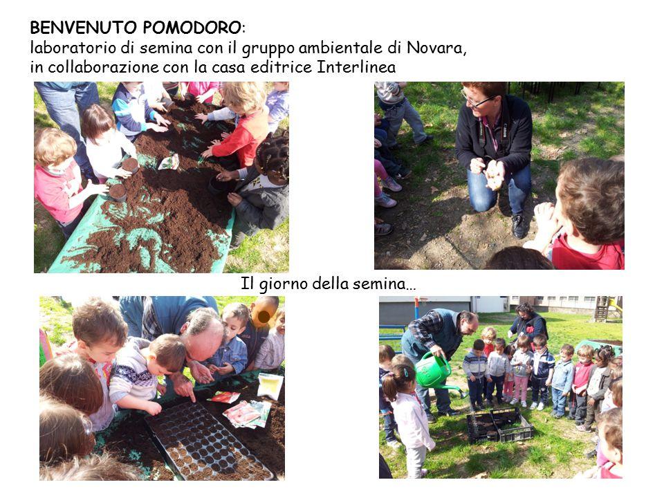 BENVENUTO POMODORO: laboratorio di semina con il gruppo ambientale di Novara, in collaborazione con la casa editrice Interlinea Il giorno della semina