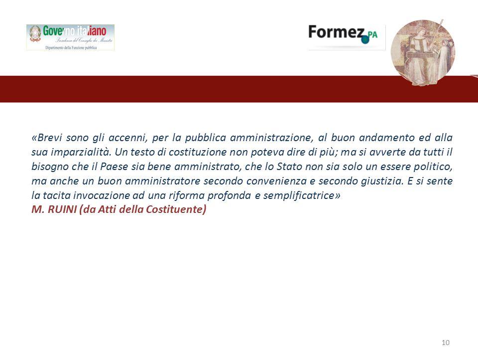 10 «Brevi sono gli accenni, per la pubblica amministrazione, al buon andamento ed alla sua imparzialità.