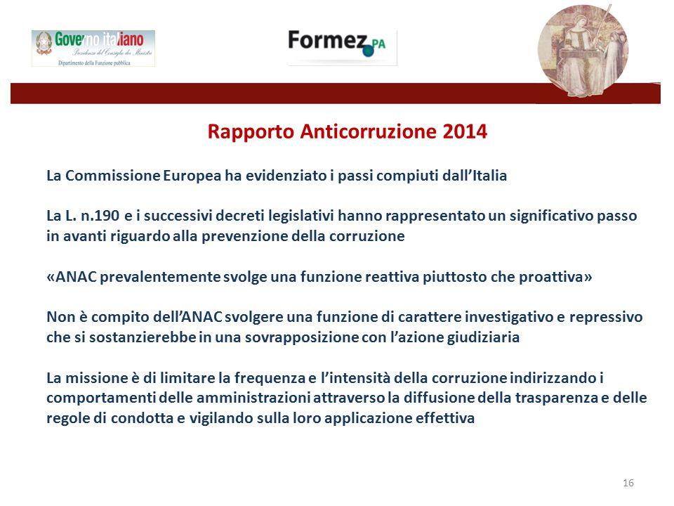 Rapporto Anticorruzione 2014 La Commissione Europea ha evidenziato i passi compiuti dall'Italia La L.