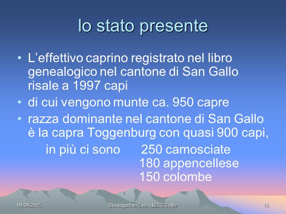 04.04.2015Baumgartner Sven, LZSG Salez10 lo stato presente L'effettivo caprino registrato nel libro genealogico nel cantone di San Gallo risale a 1997