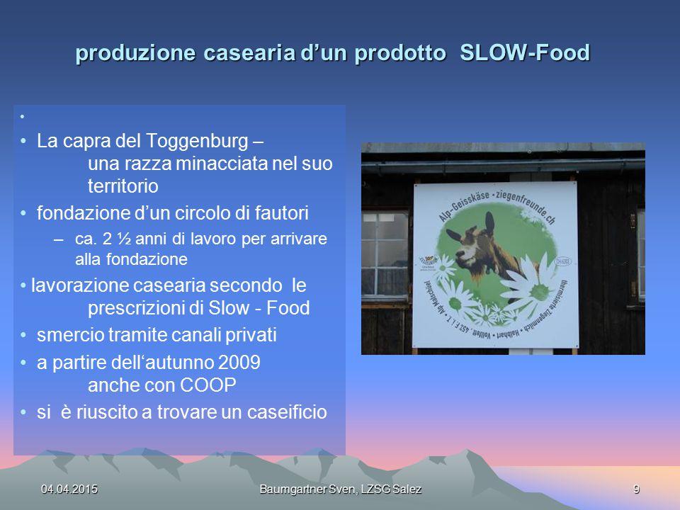produzione casearia d'un prodotto SLOW-Food La capra del Toggenburg – una razza minacciata nel suo territorio fondazione d'un circolo di fautori –ca.
