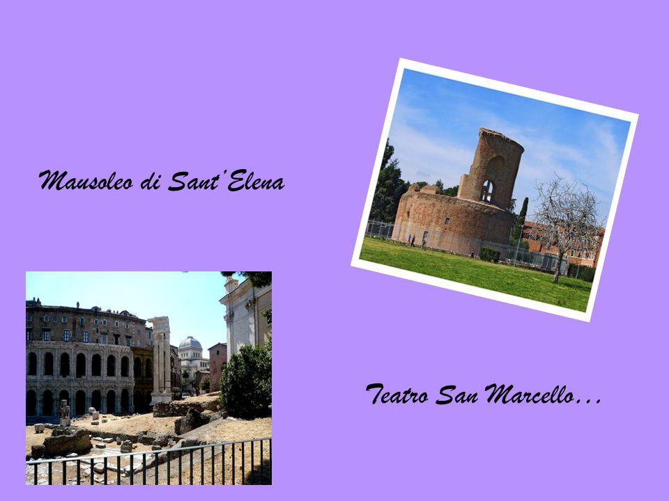 Mausoleo di Sant'Elena Teatro San Marcello…