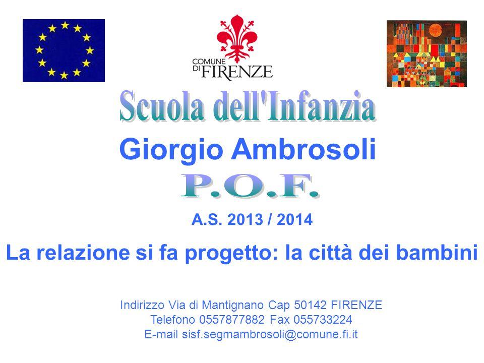 Analisi del contesto e dei bisogni La scuola dell infanzia Giorgio Ambrosoli e situata nel quartiere 4 di Firenze (frazione di Mantignano).