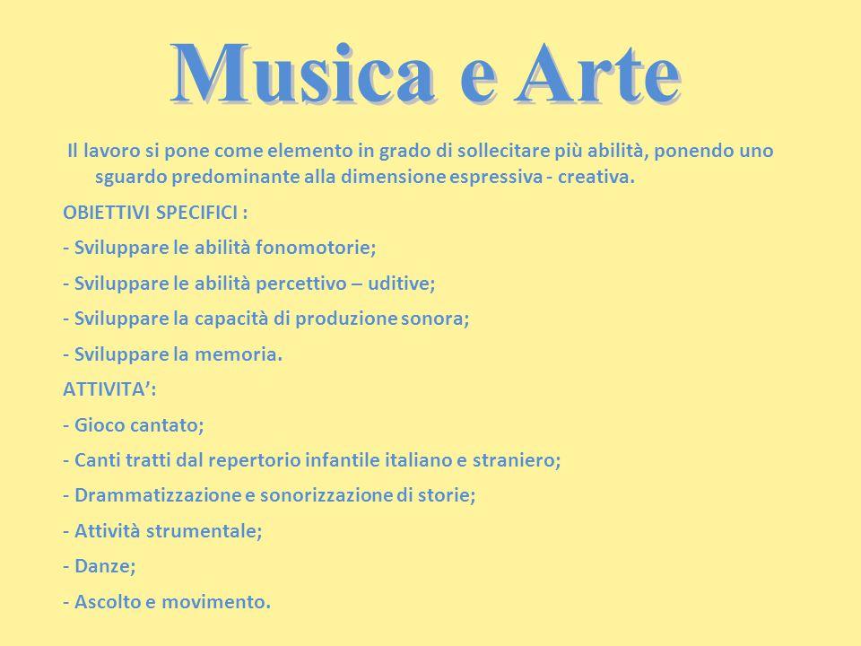 Musica e Arte Il lavoro si pone come elemento in grado di sollecitare più abilità, ponendo uno sguardo predominante alla dimensione espressiva - creat