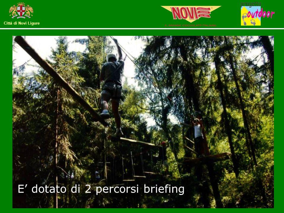 Città di Novi Ligure E' dotato di 2 percorsi briefing