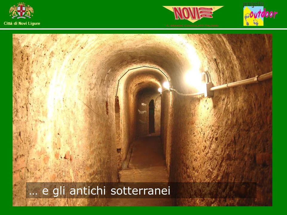 Città di Novi Ligure … e gli antichi sotterranei
