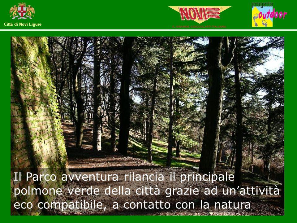Città di Novi Ligure Il Parco avventura rilancia il principale polmone verde della città grazie ad un'attività eco compatibile, a contatto con la natu