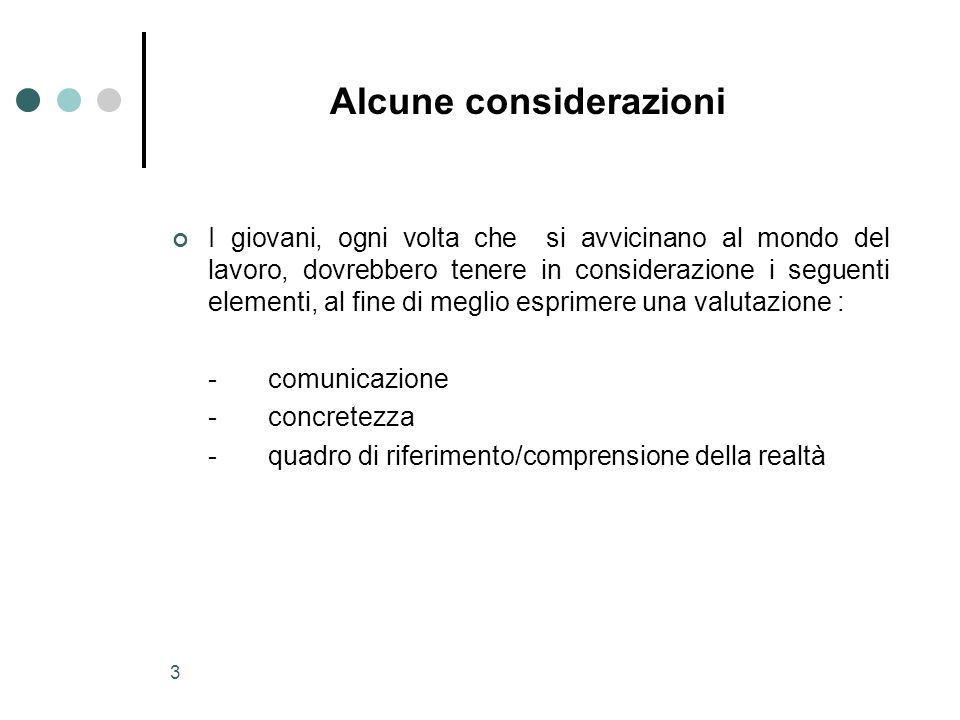 4 Comunicazione Definire in modo chiaro chi sono e che cosa desidero.